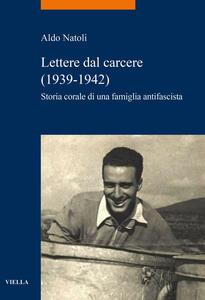 Libro Lettere dal carcere (1939-1942). Storia corale di una famiglia antifascista Aldo Natoli