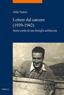 Lpgcsostenible.es Lettere dal carcere (1939-1942). Storia corale di una famiglia antifascista Image