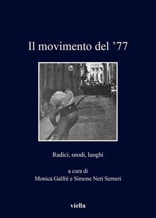 Il movimento del '77. Radici, snodi, luoghi - Monica Galfré,Simone Neri Serneri - ebook