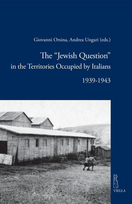 The«Jewish question» in the territories occupied by Italians (1939-1943)