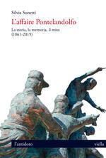 L' affaire Pontelandolfo. La storia, la memoria, il mito (1861-2019)