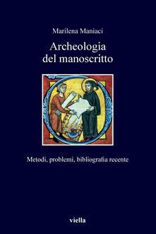 Archeologia del manoscritto. Metodi, problemi, bibliografia recente - Marilena Maniaci - ebook