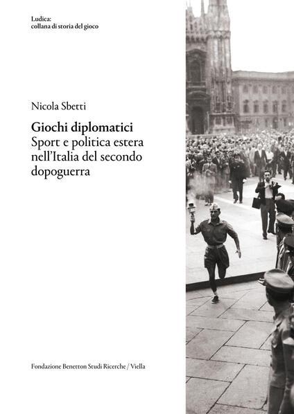 Giochi diplomatici. Sport e politica estera nell'Italia del secondo dopoguerra - Nicola Sbetti - ebook