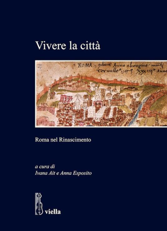 Vivere la città. Roma nel Rinascimento - Ivana Ait,Anna Esposito - ebook