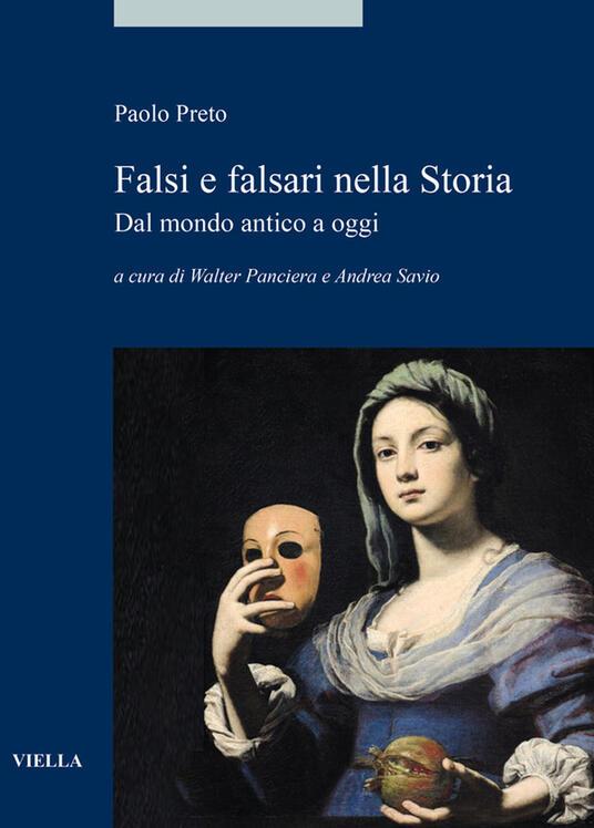 Falsi e falsari nella storia. Dal mondo antico a oggi - Paolo Preto,Walter Panciera,Andrea Savio - ebook