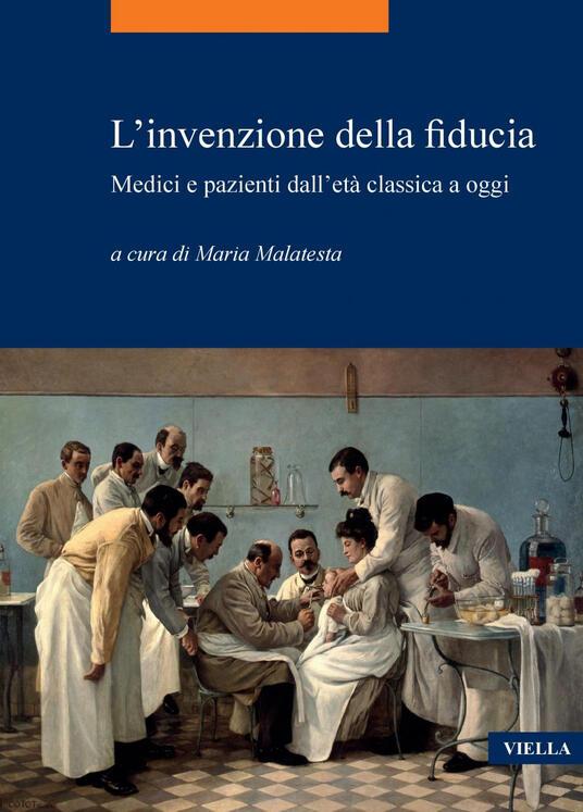 L' invenzione della fiducia. Medici e pazienti dall'età classica a oggi - Maria Malatesta - ebook