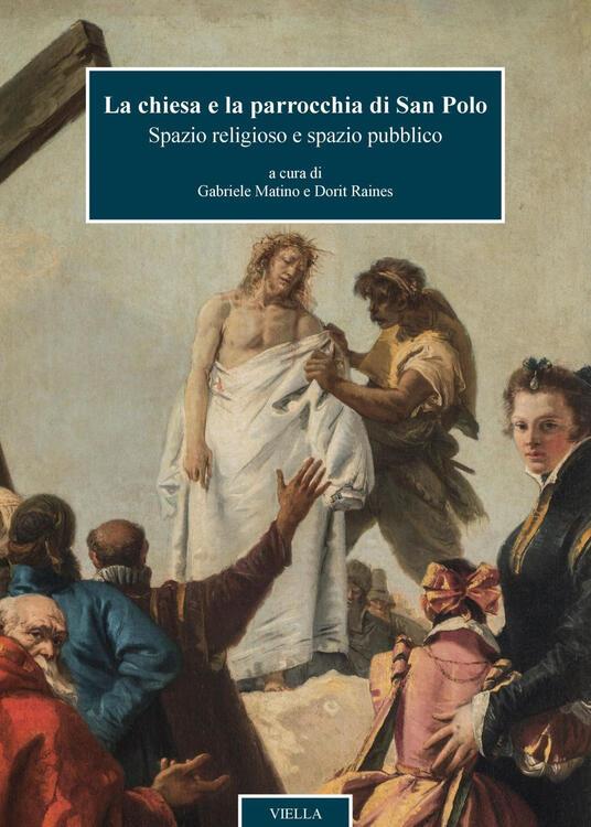La chiesa e la parrocchia di San Polo. Spazio religioso e spazio pubblico - Gabriele Matino,Dorit Raines - ebook