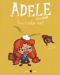Adele crudele. Vol. 3: Non è colpa mia - Mr Tan Miss Prickly - wuz.it