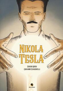 Nikola Tesla - Sergio Rossi,Giovanni Scarduelli - copertina