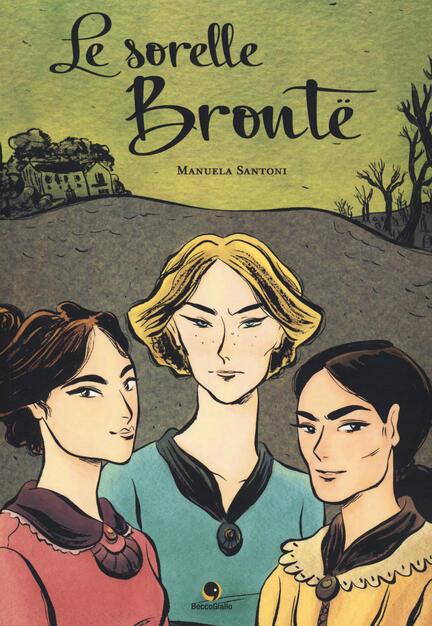 Le sorelle Brontë - Manuela Santoni - Libro - Becco Giallo ... 8afd8726364