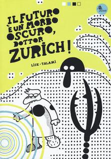 Il futuro è un morbo oscuro, dottor Zurich!.pdf