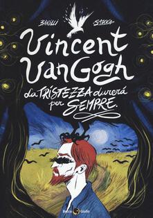 Vincent Van Gogh, La tristezza durerà per sempre.pdf