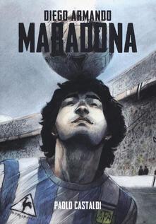 Diego. Una biografia di Diego Armando Maradona - Paolo Castaldi - copertina