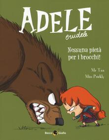 Mercatinidinataletorino.it Adele Crudele. Vol. 6: Nessuna pietà per gli imbecilli Image