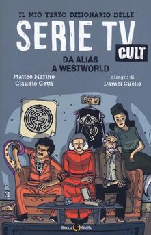Lpgcsostenible.es Il mio terzo dizionario delle serie TV cult. Da Alias a Westworld Image