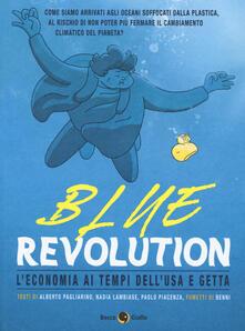 Atomicabionda-ilfilm.it Blue revolution. L'economia ai tempi dell'usa e getta Image