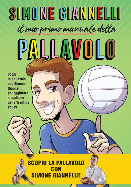 Simone Giannelli. Il mio primo manuale della pallavolo - Simone Giannelli -  Emanuele Apostolidis - - Libro - Becco Giallo -   IBS