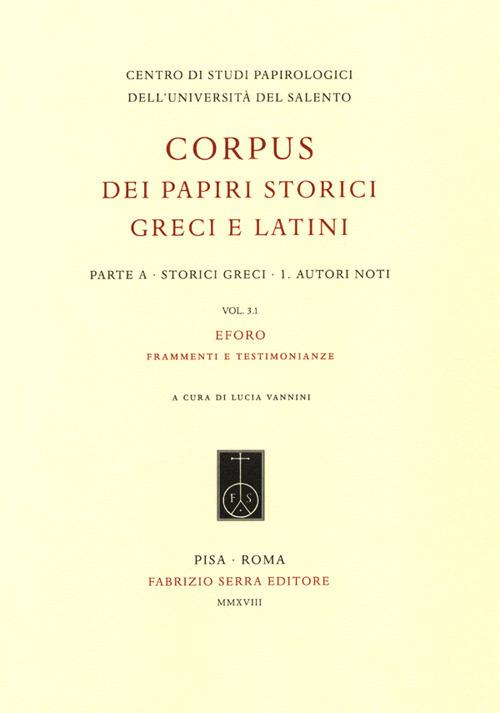 Image of Corpus dei papiri storici greci e latini. Parte A. Storici greci. Vol. 13.1: Autori noti. Eforo. frammenti e testimonianze.