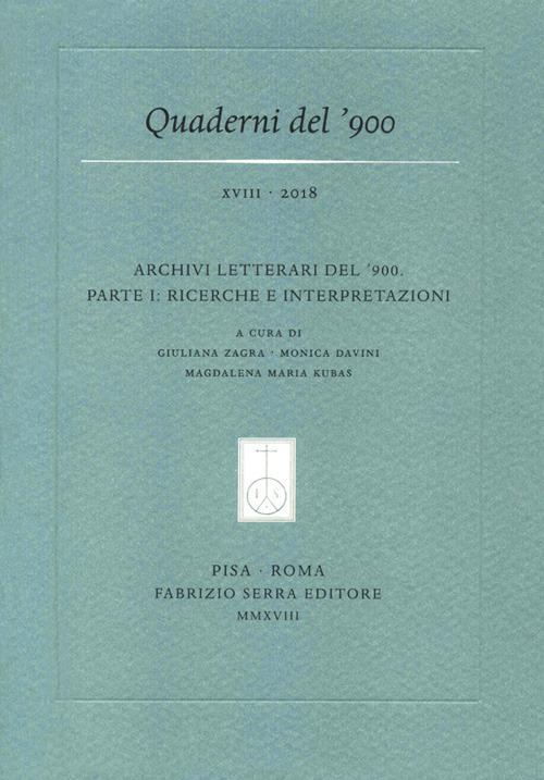 Image of Quaderni del '900 (2018). Vol. 18: Archivi letterari del ?900. Parte I: ricerche e interpretazioni.