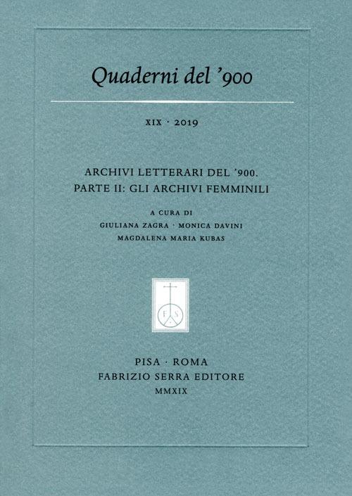Image of Quaderni del '900 (2019). Vol. 19: Archivi letterari del ?900. Parte II: gli archivi femminili.