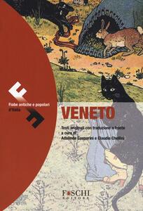 Veneto. Fiabe antiche e popolari d'Italia. Testo originale a fronte