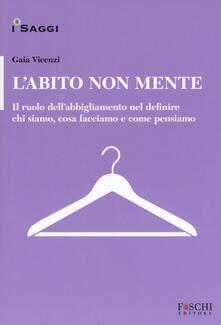 Premioquesti.it L' abito non mente. Il ruolo dell abbigliamento nel definire chi siamo, cosa facciamo e come pensiamo Image