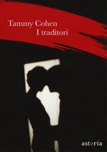 I traditori - Tammy Cohen - copertina