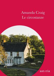 Le circostanze - Amanda Craig - copertina