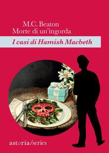 Morte di un'ingorda. I casi di Hamish Macbeth - M. C. Beaton - copertina