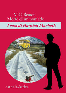 Morte di un nomade. I casi di Hamish Macbeth - M. C. Beaton - copertina