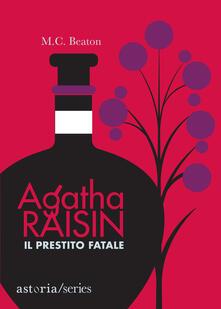 Agatha Raisin. Il prestito fatale - M. C. Beaton - copertina