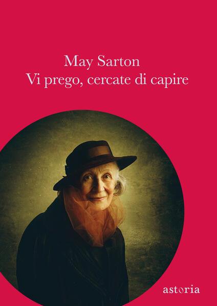 Vi prego, cercate di capire - May Sarton - copertina