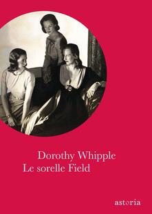 Le sorelle Field - Dorothy Whipple - copertina