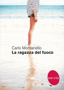 La ragazza del fuoco - Carlo Montariello - copertina