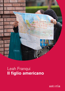 Il figlio americano - Leah Franqui - copertina