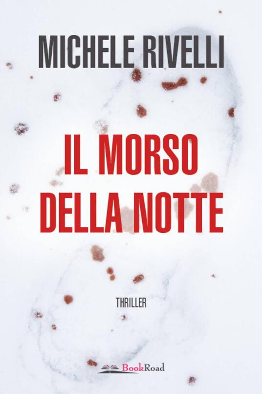 Il morso della notte - Michele Rivelli - copertina