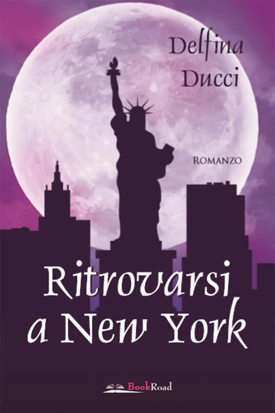 Ritrovarsi a New York - Delfina Ducci - ebook