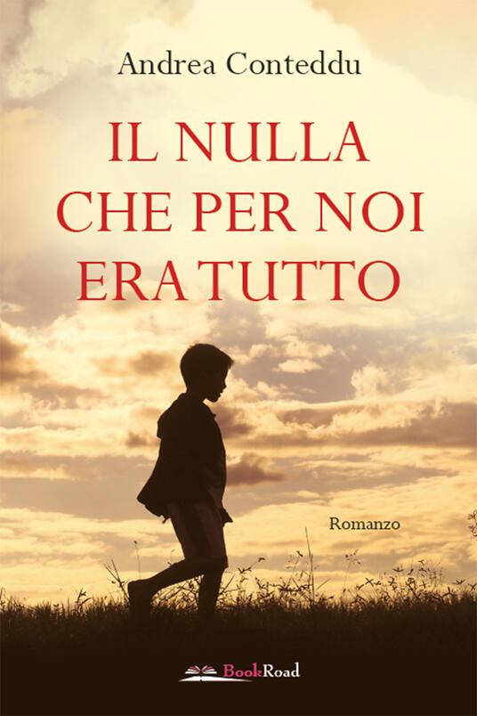 Il nulla che per noi era tutto - Andrea Conteddu - ebook