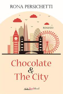 Chocolate & the city - Rona Persichetti - ebook