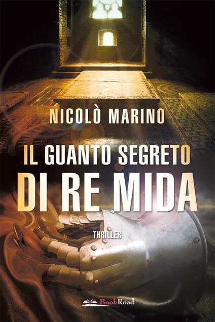 Il guanto segreto di re Mida - Nicolò Marino - ebook