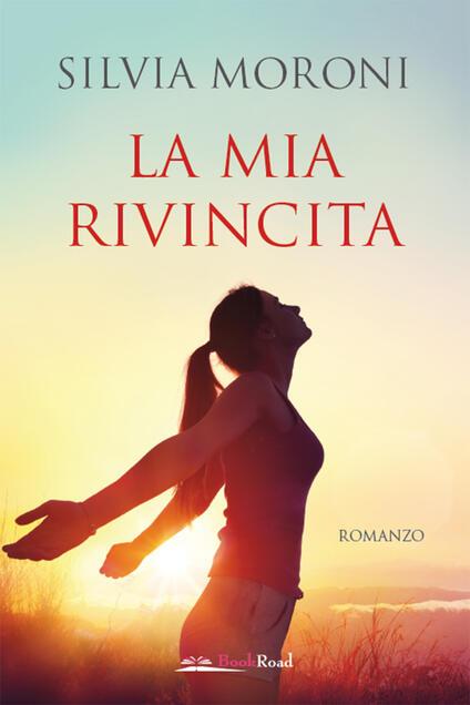 La mia rivincita - Silvia Moroni - ebook