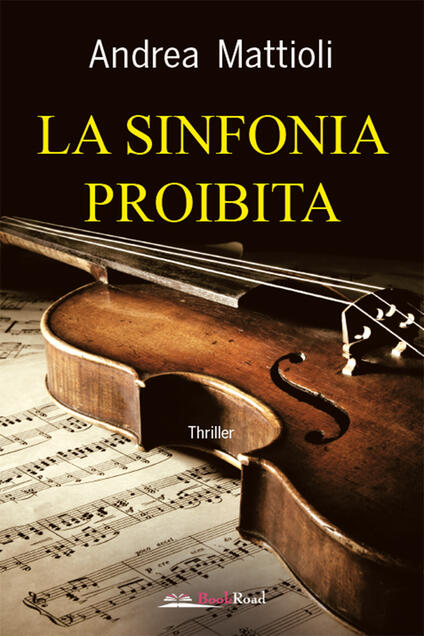 La sinfonia proibita - Andrea Mattioli - ebook