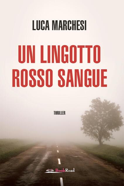 Un lingotto rosso sangue - Luca Marchesi - ebook