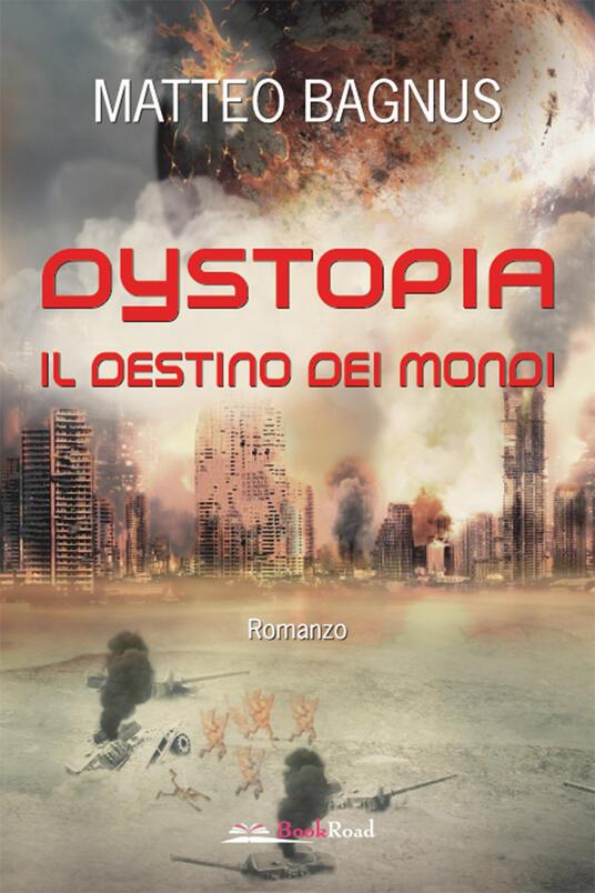 Dystopia. Il destino dei mondi - Matteo Bagnus - ebook