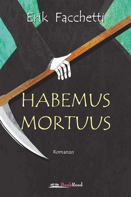Habemus Mortuus - Erik Facchetti - ebook