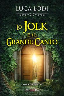 Lo Jolk e il Grande Canto - Luca Lodi - ebook