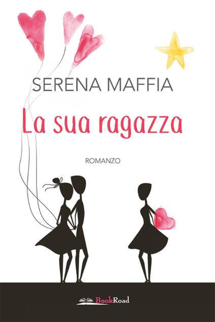 La sua ragazza - Serena Maffia - ebook