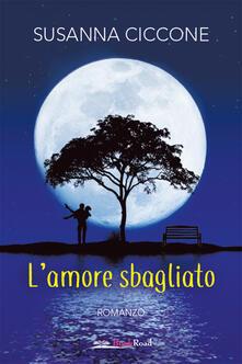 L' amore sbagliato - Susanna Ciccone - ebook