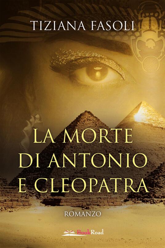 La morte di Antonio e Cleopatra - Tiziana Fasoli - ebook