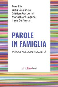 Libro Parole in famiglia. Viaggi nella pensabilità Rosa Elia Lucia Colalancia Cristian Prosperini